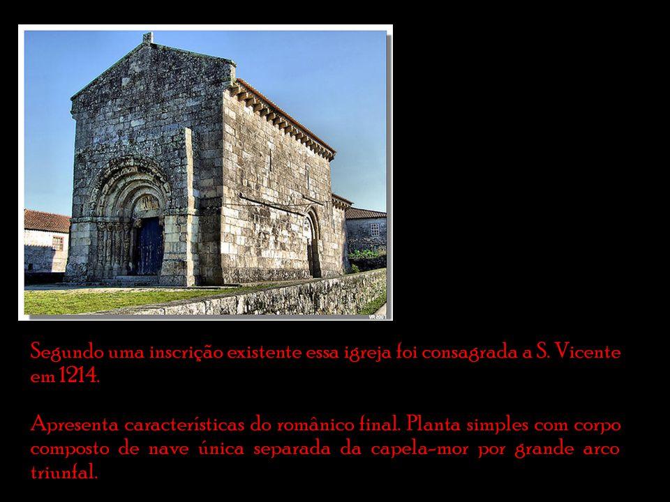 Segundo uma inscrição existente essa igreja foi consagrada a S