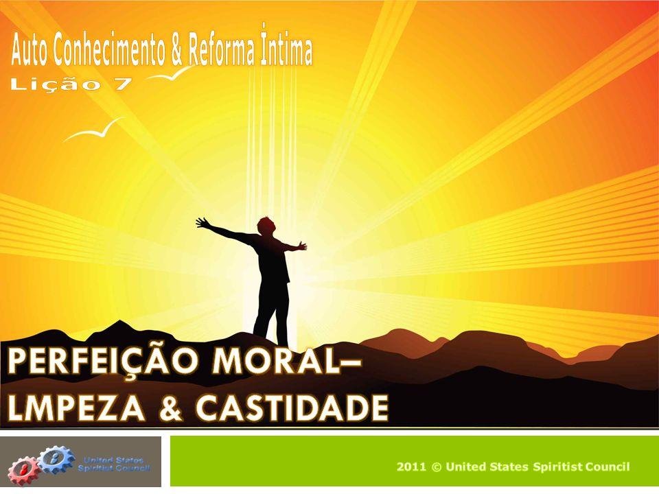 PERFEIÇÃO MORAL– LMPEZA & CASTIDADE