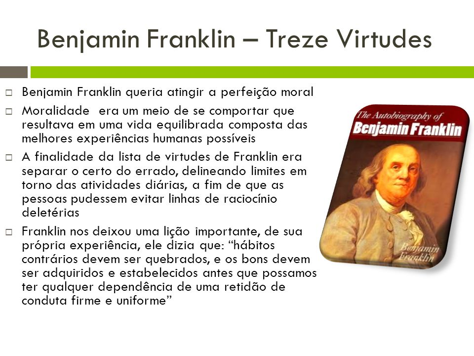 Benjamin Franklin – Treze Virtudes