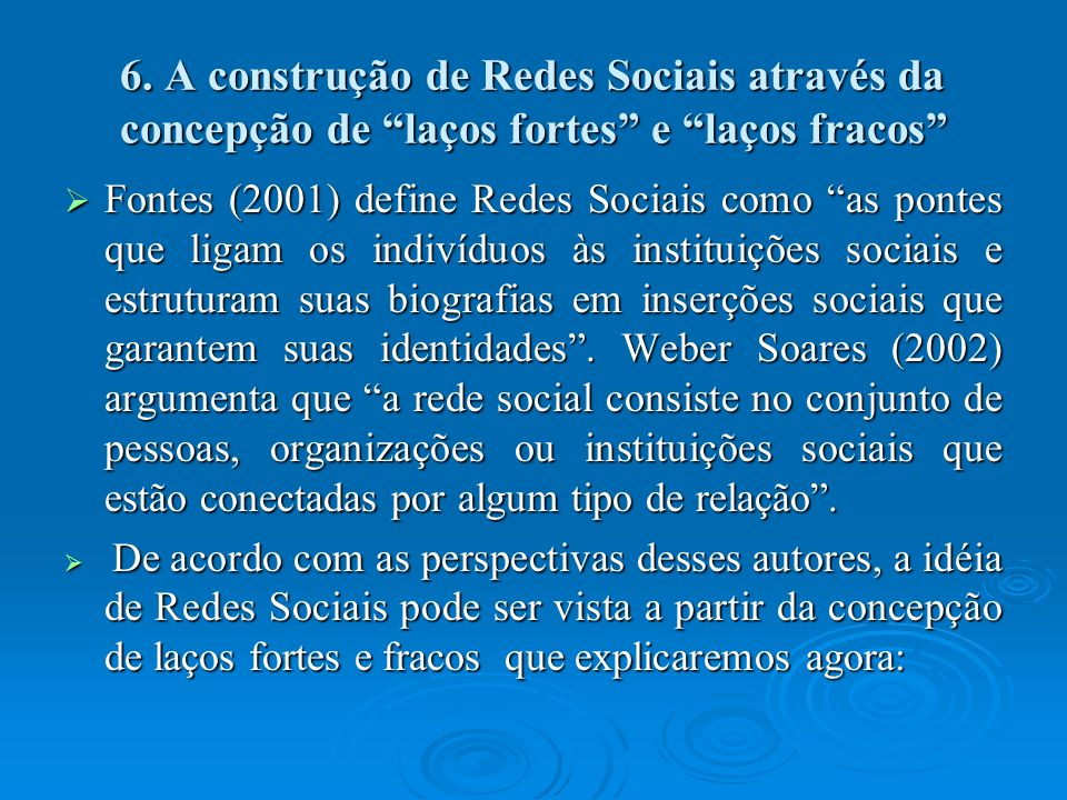 6. A construção de Redes Sociais através da concepção de laços fortes e laços fracos