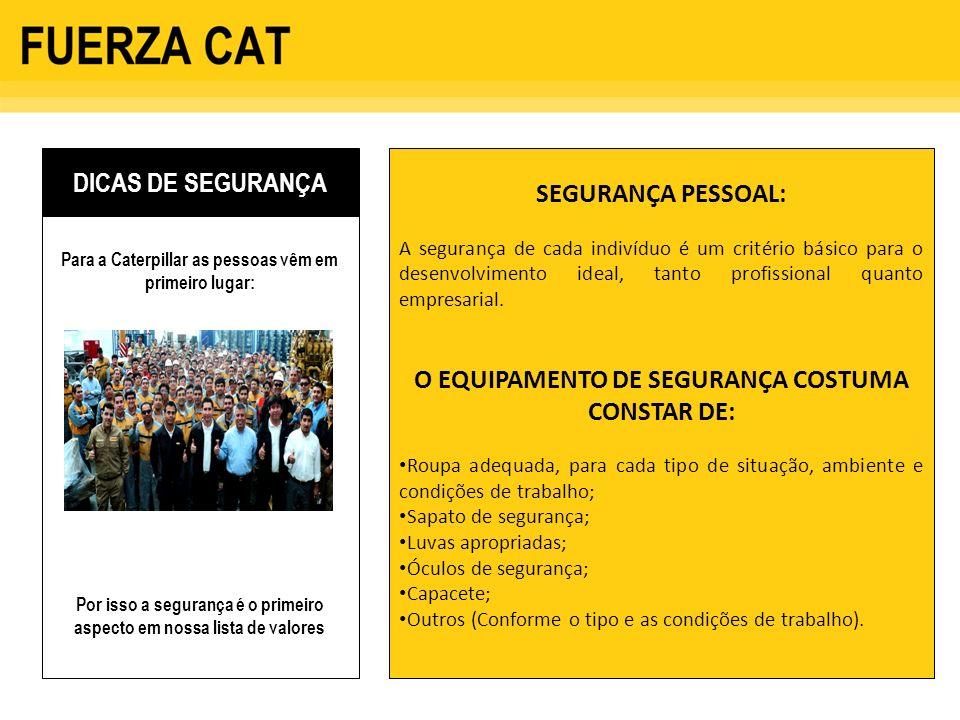 O EQUIPAMENTO DE SEGURANÇA COSTUMA CONSTAR DE: