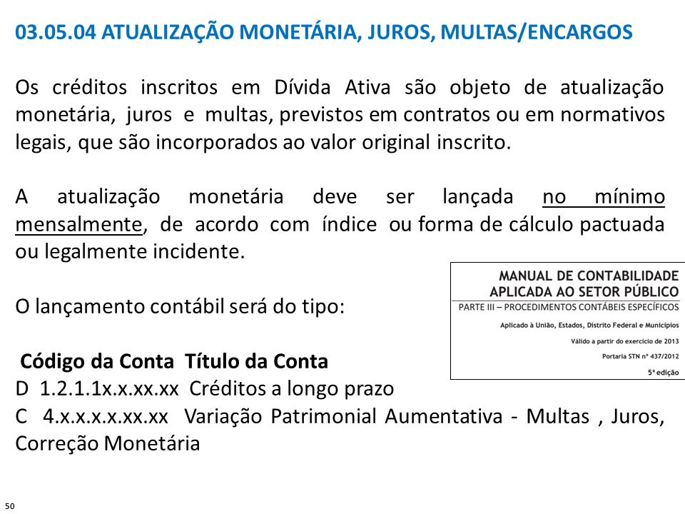 03.05.04 ATUALIZAÇÃO MONETÁRIA, JUROS, MULTAS/ENCARGOS