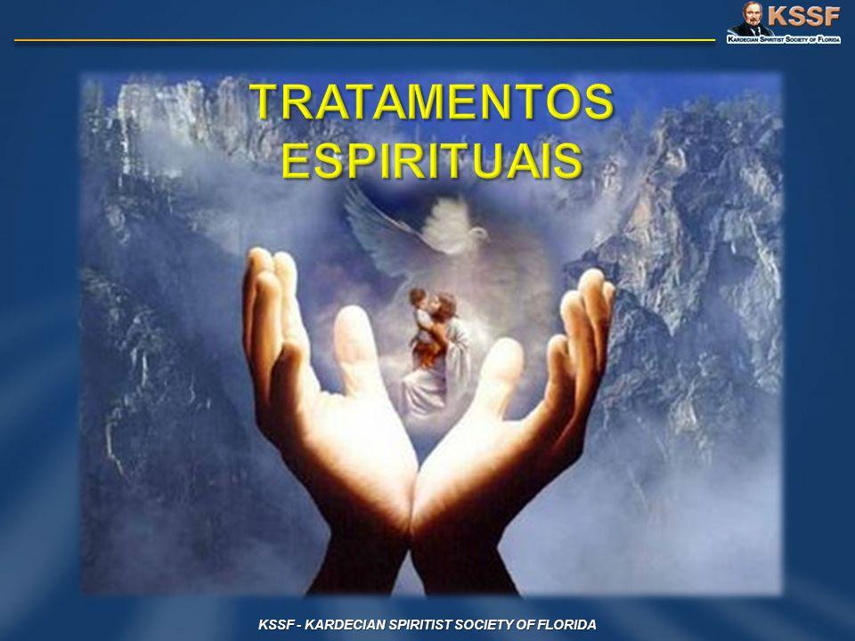 TRATAMENTOS ESPIRITUAIS KSSF - KARDECIAN SPIRITIST SOCIETY OF FLORIDA