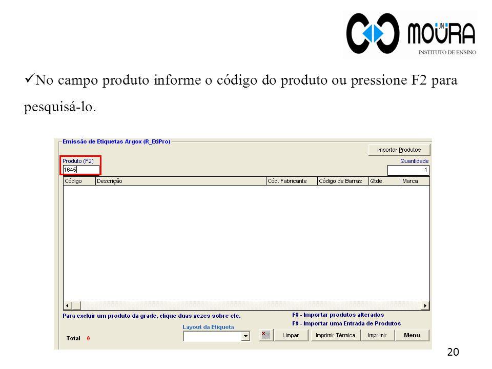 No campo produto informe o código do produto ou pressione F2 para pesquisá-lo.