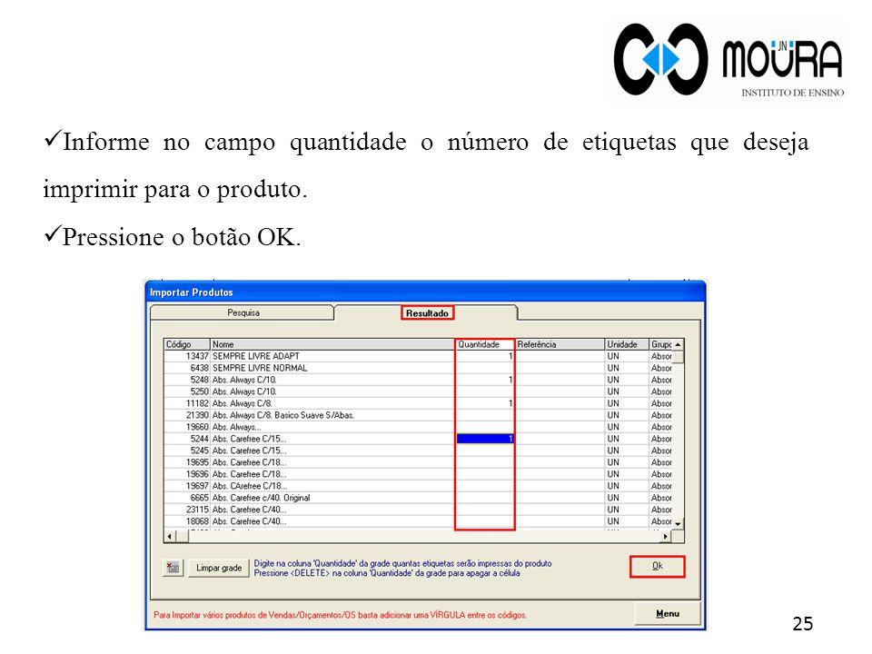 Informe no campo quantidade o número de etiquetas que deseja imprimir para o produto.