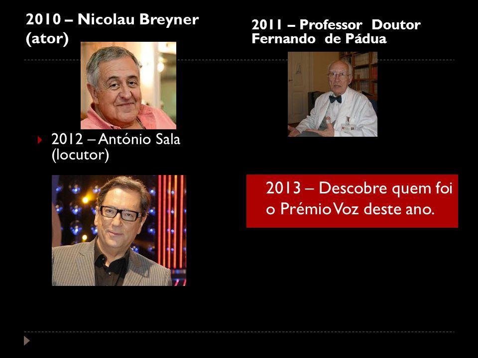 2013 – Descobre quem foi o Prémio Voz deste ano.