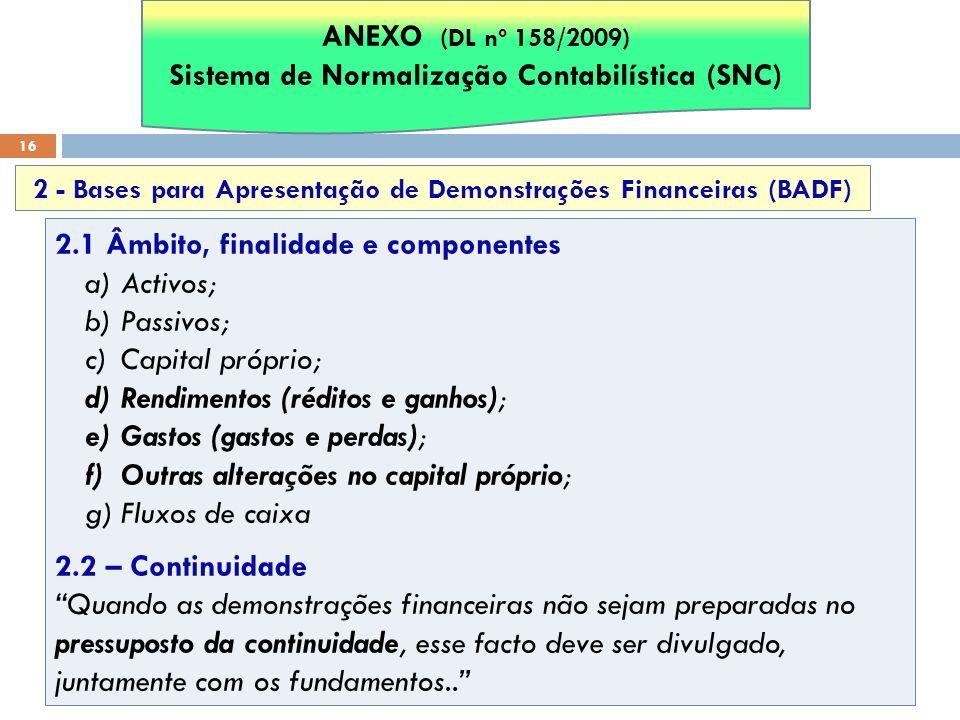 ANEXO (DL nº 158/2009) Sistema de Normalização Contabilística (SNC)