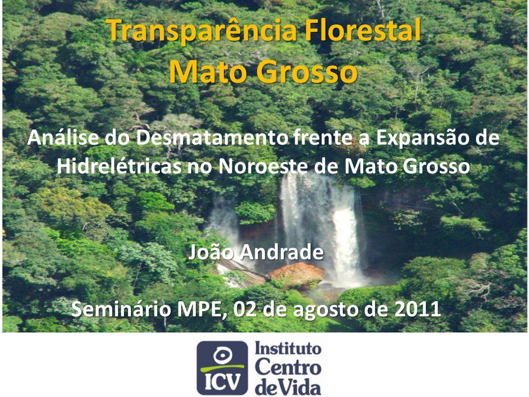 Transparência Florestal Seminário MPE, 02 de agosto de 2011
