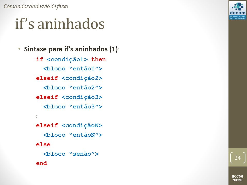 if's aninhados Sintaxe para if's aninhados (1):