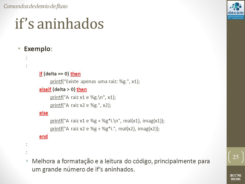 if's aninhados Exemplo: