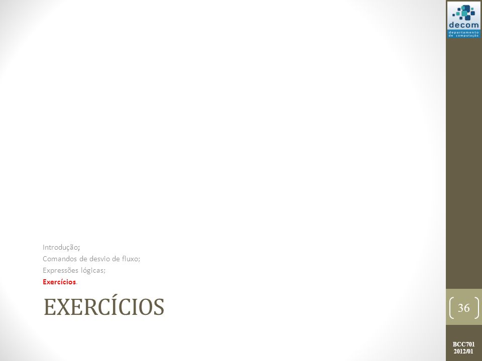 Exercícios Introdução; Comandos de desvio de fluxo;