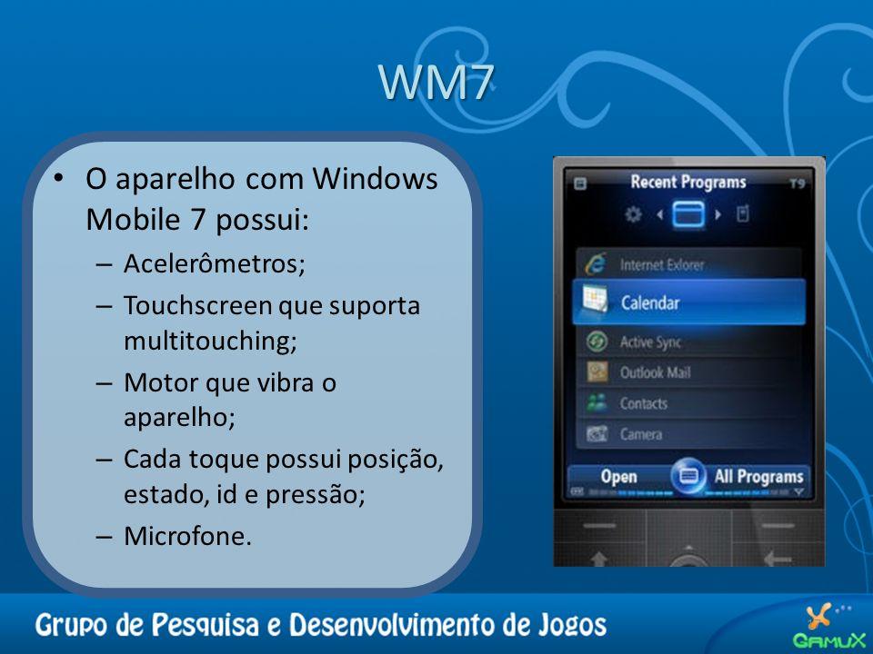 WM7 O aparelho com Windows Mobile 7 possui: Acelerômetros;