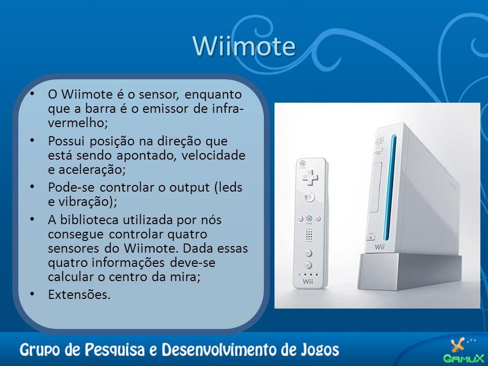 Wiimote O Wiimote é o sensor, enquanto que a barra é o emissor de infra-vermelho;