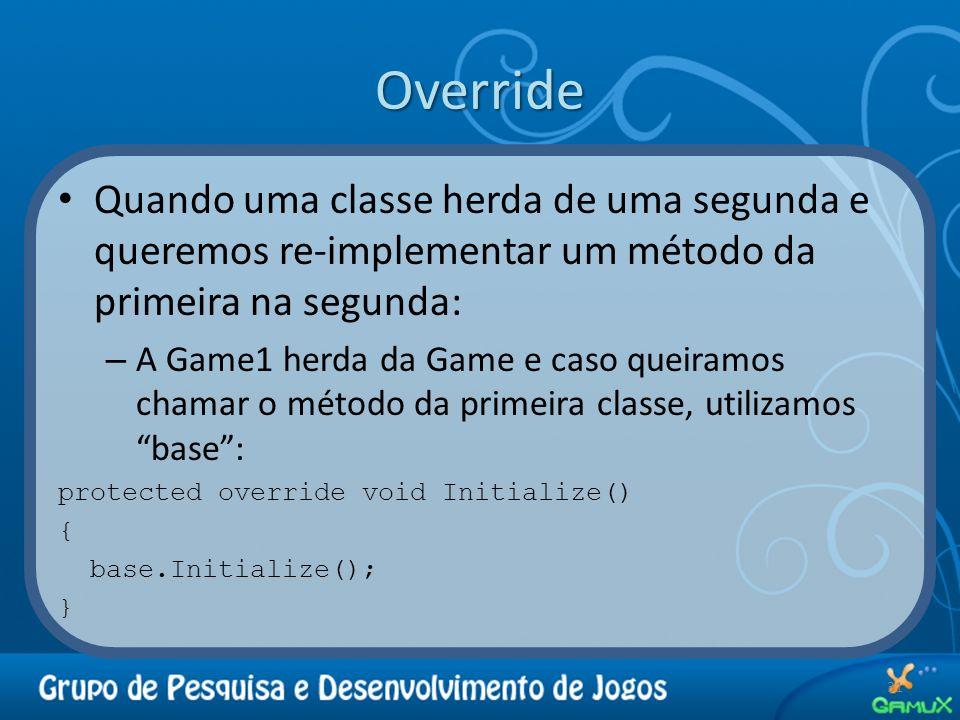 Override Quando uma classe herda de uma segunda e queremos re-implementar um método da primeira na segunda: