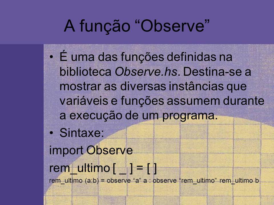 A função Observe