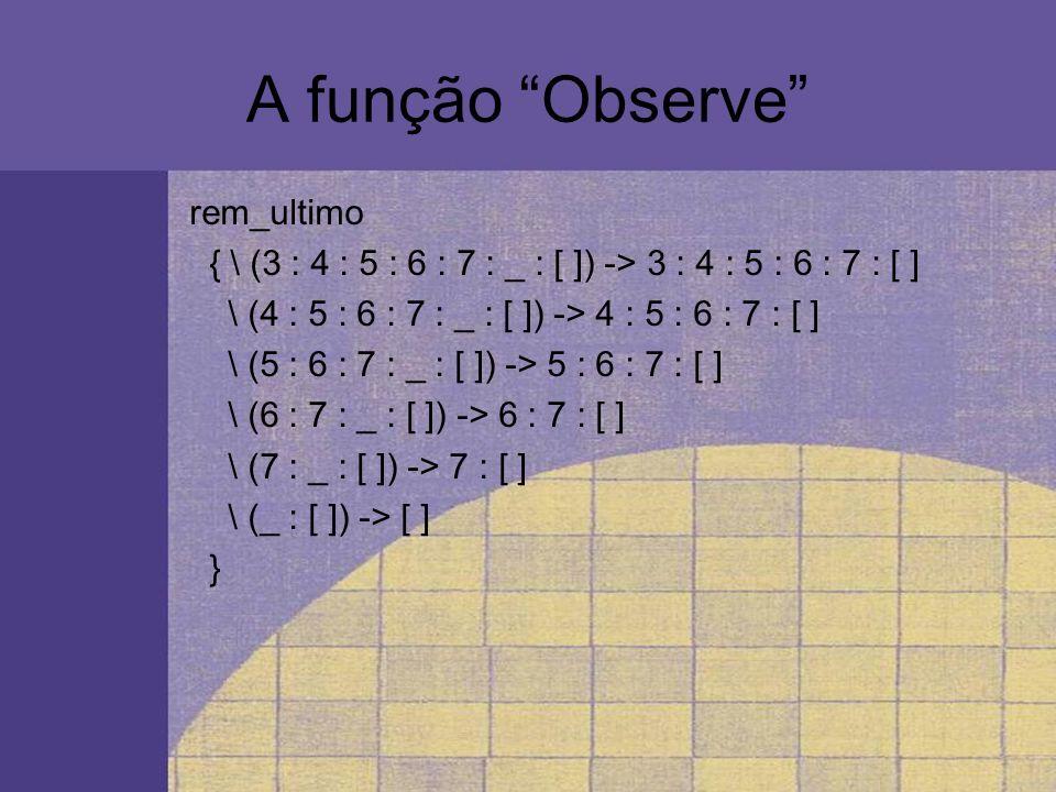 A função Observe rem_ultimo