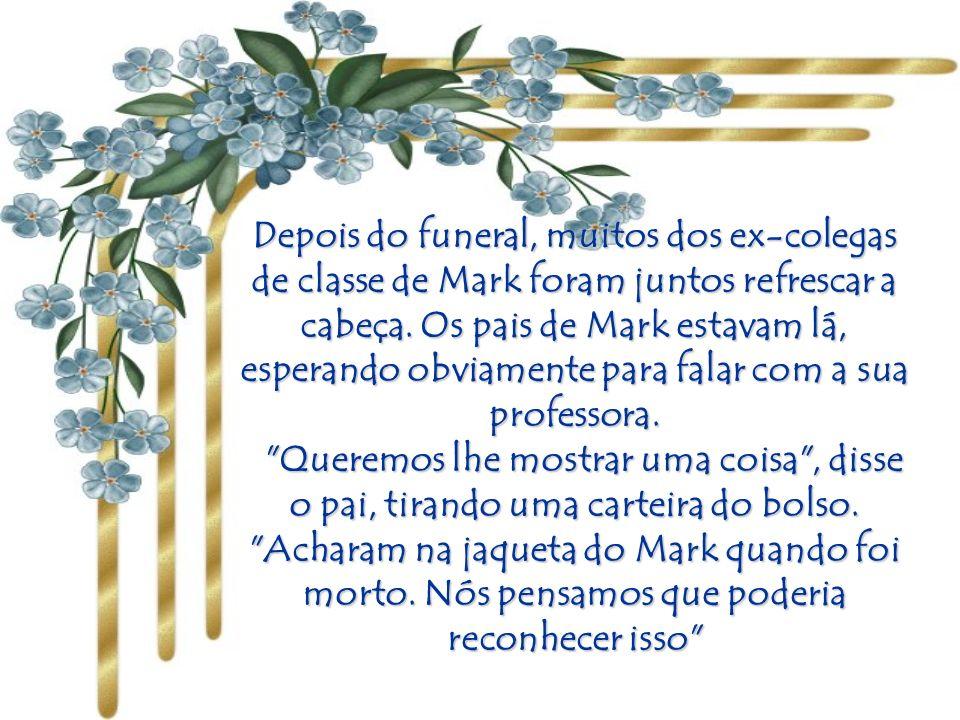 Depois do funeral, muitos dos ex-colegas de classe de Mark foram juntos refrescar a cabeça. Os pais de Mark estavam lá, esperando obviamente para falar com a sua professora.