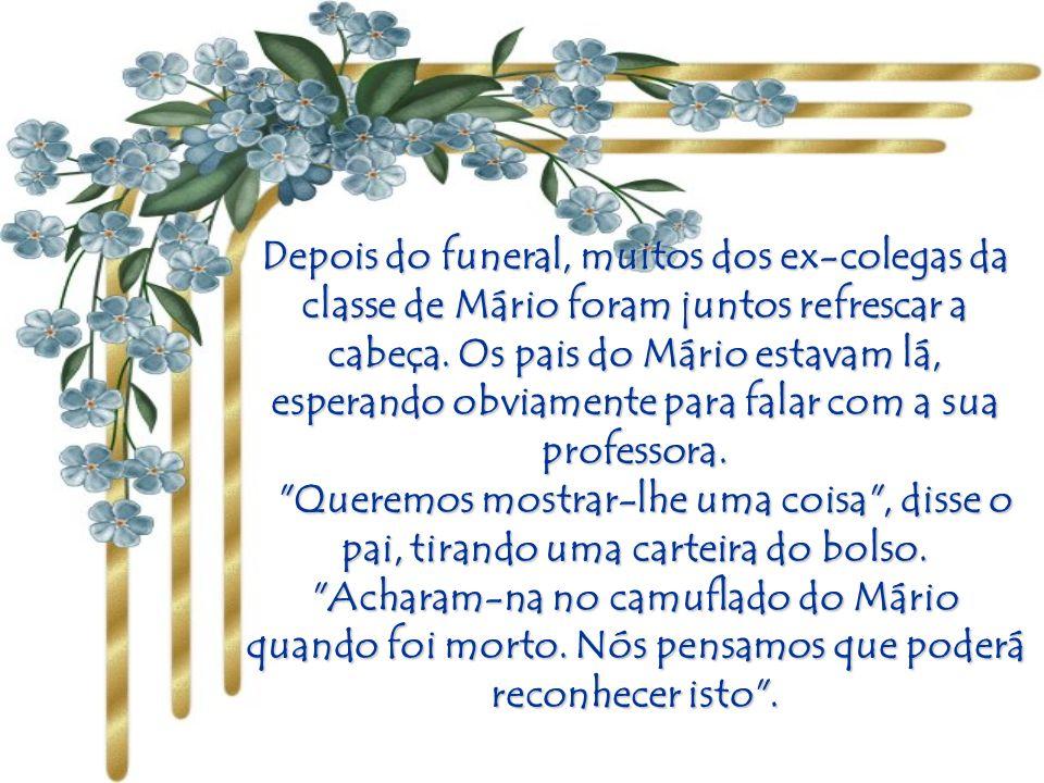 Depois do funeral, muitos dos ex-colegas da classe de Mário foram juntos refrescar a cabeça. Os pais do Mário estavam lá, esperando obviamente para falar com a sua professora.