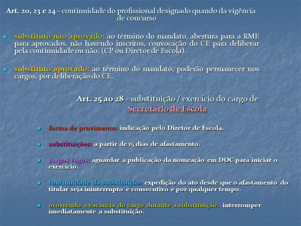 Art. 25 ao 28 - substituição / exercício do cargo de