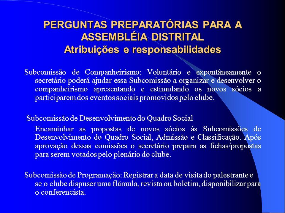 PERGUNTAS PREPARATÓRIAS PARA A ASSEMBLÉIA DISTRITAL Atribuições e responsabilidades