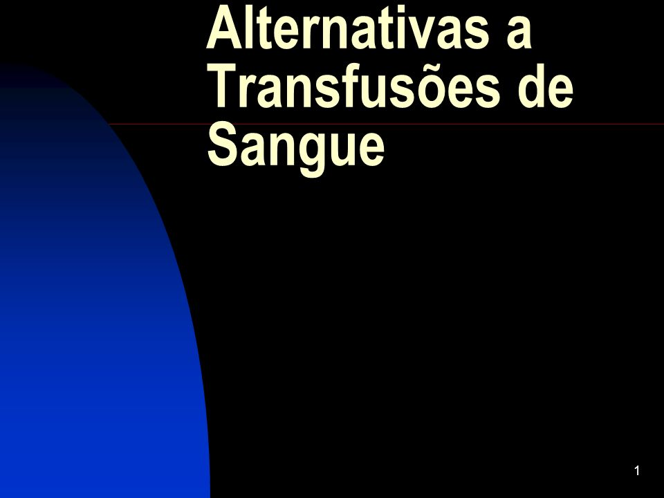 Alternativas a Transfusões de Sangue