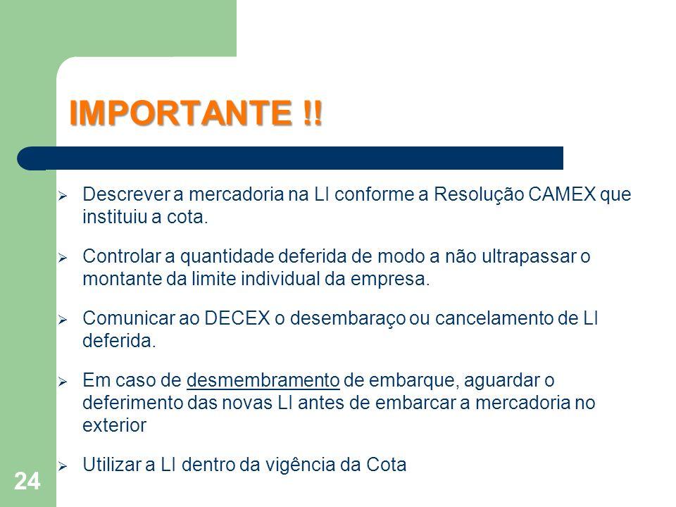 IMPORTANTE !! Descrever a mercadoria na LI conforme a Resolução CAMEX que instituiu a cota.