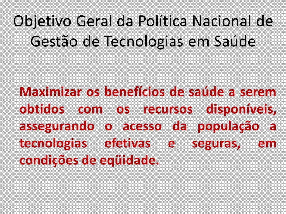 Objetivo Geral da Política Nacional de Gestão de Tecnologias em Saúde