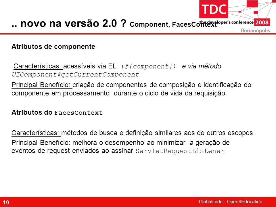 .. novo na versão 2.0 Component, FacesContext