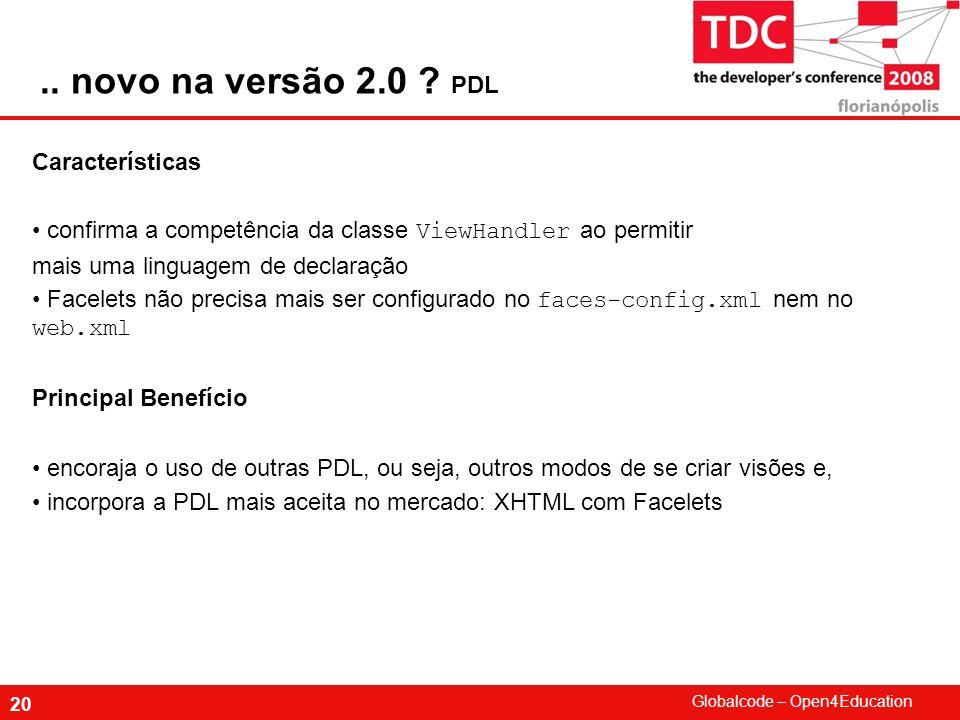 .. novo na versão 2.0 PDL Características