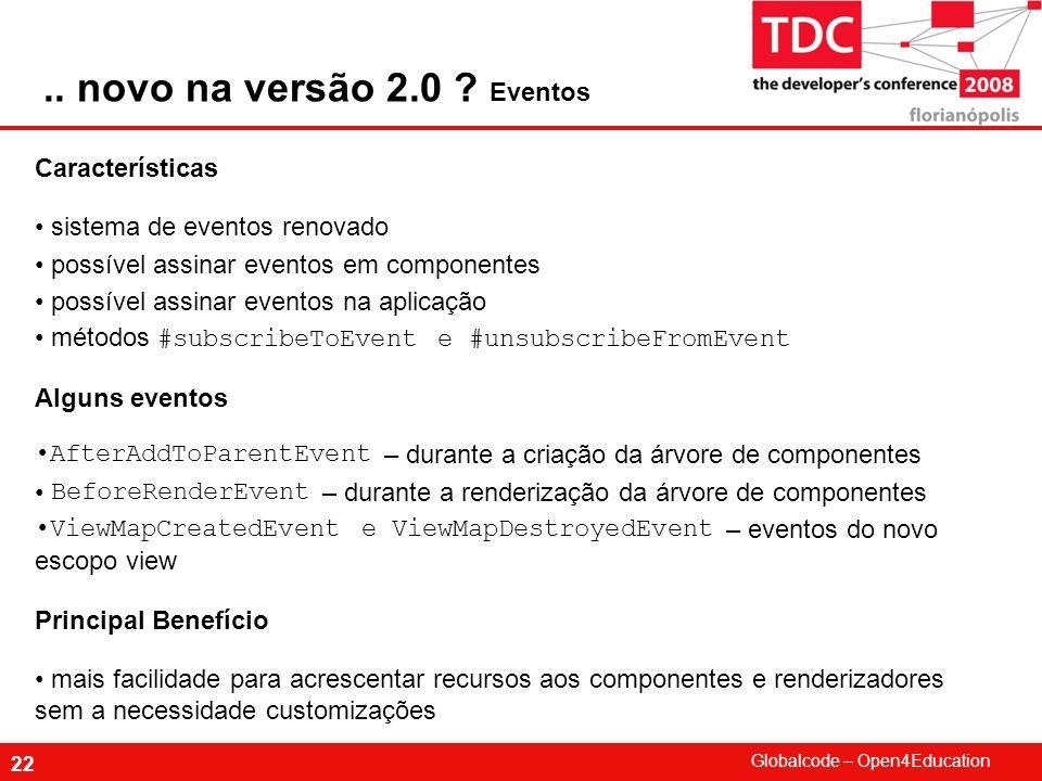 .. novo na versão 2.0 Eventos Características