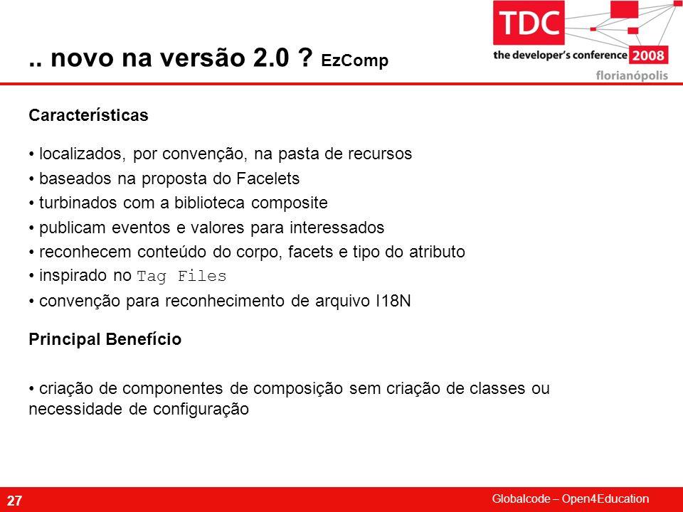 .. novo na versão 2.0 EzComp Características