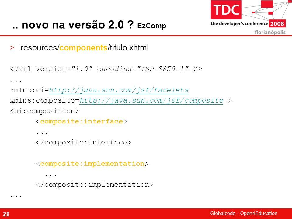 .. novo na versão 2.0 EzComp resources/components/titulo.xhtml