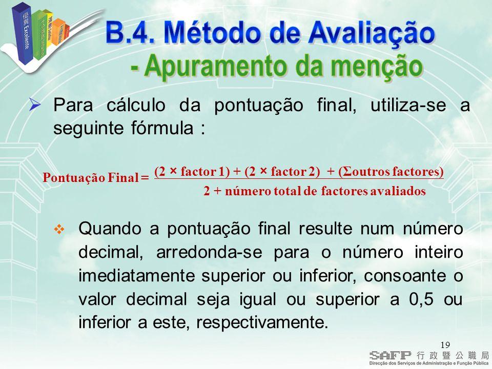 B.4. Método de Avaliação - Apuramento da menção