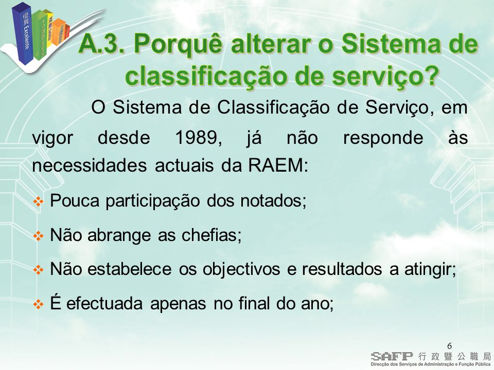 A.3. Porquê alterar o Sistema de classificação de serviço