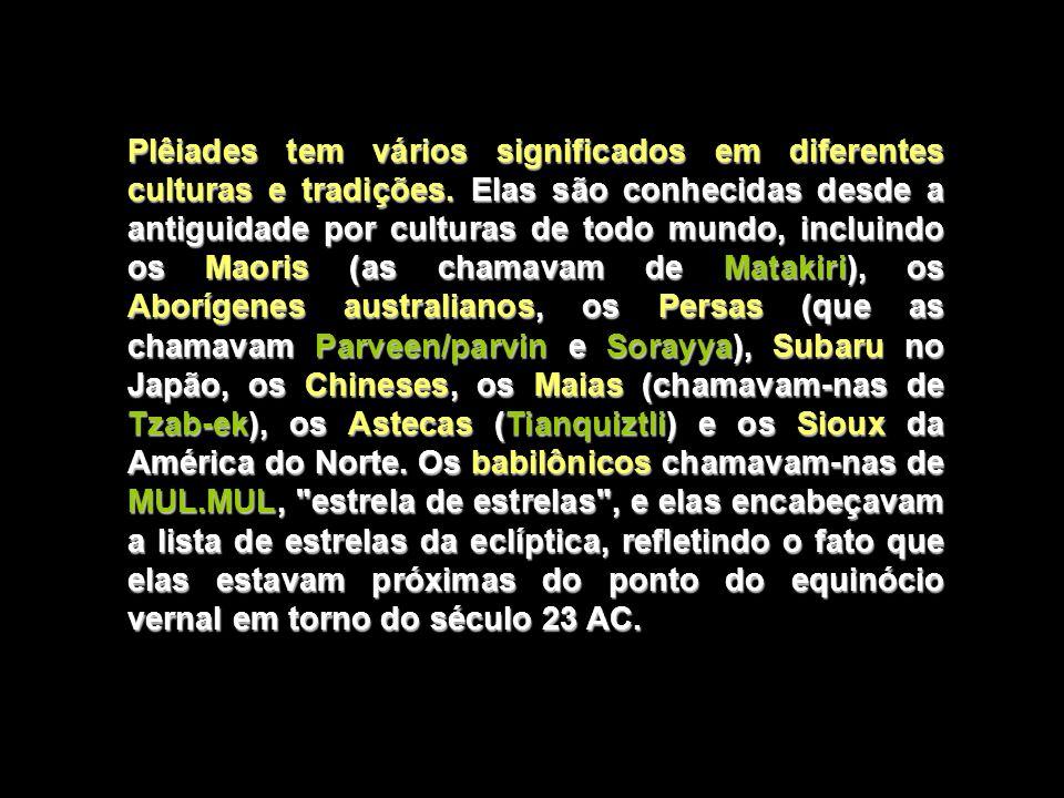 Plêiades tem vários significados em diferentes culturas e tradições
