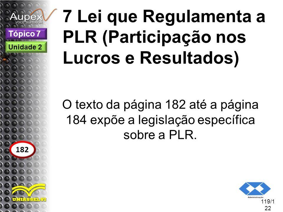 7 Lei que Regulamenta a PLR (Participação nos Lucros e Resultados)