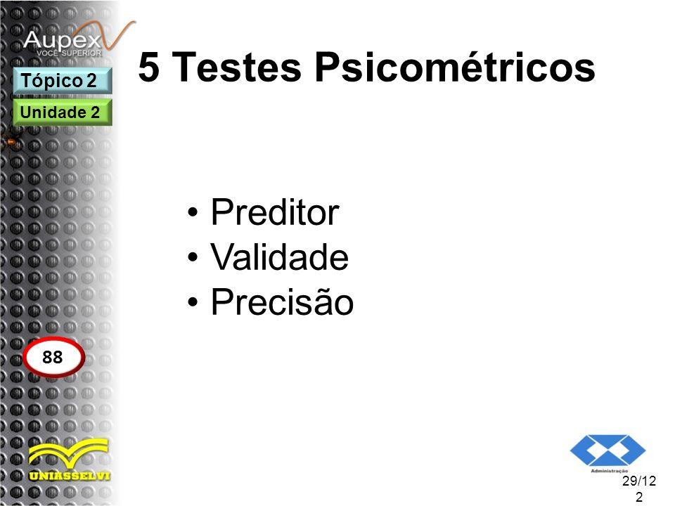 5 Testes Psicométricos Preditor Validade Precisão 88 Tópico 2