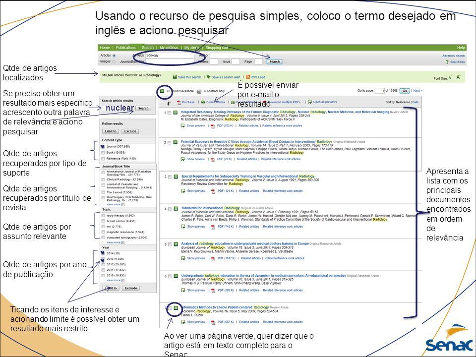 Usando o recurso de pesquisa simples, coloco o termo desejado em inglês e aciono pesquisar