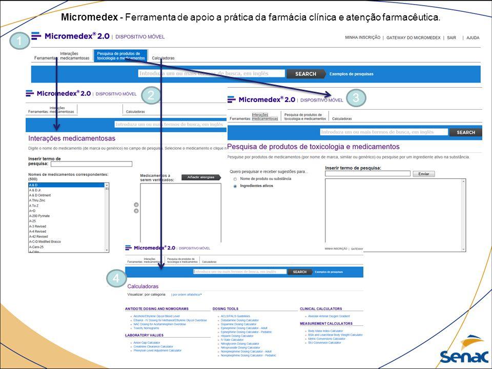 Micromedex - Ferramenta de apoio a prática da farmácia clínica e atenção farmacêutica.