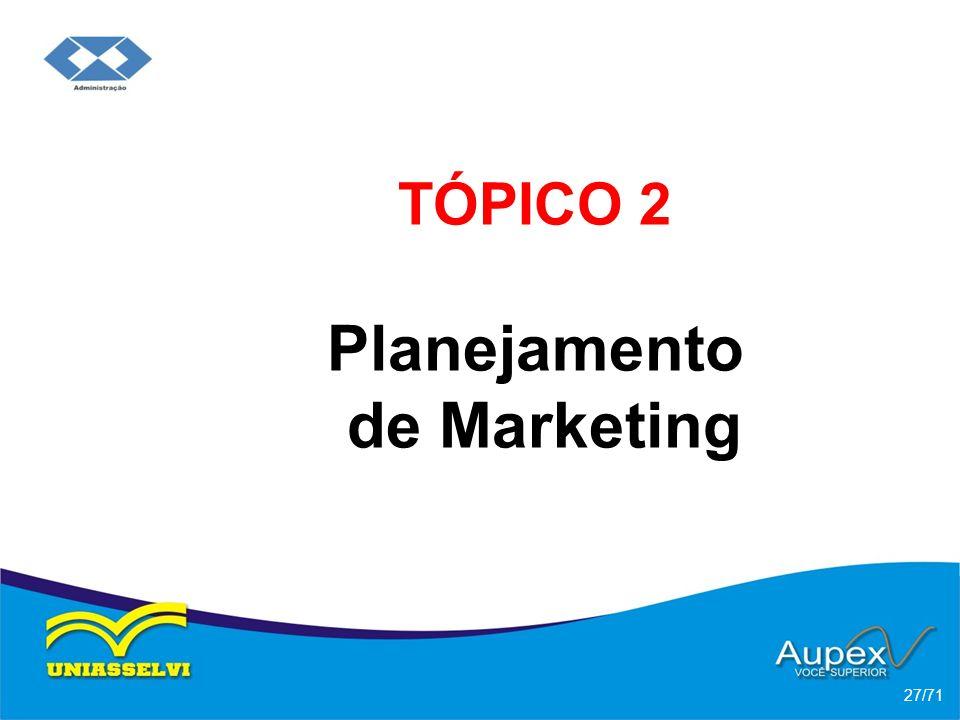 TÓPICO 2 Planejamento de Marketing