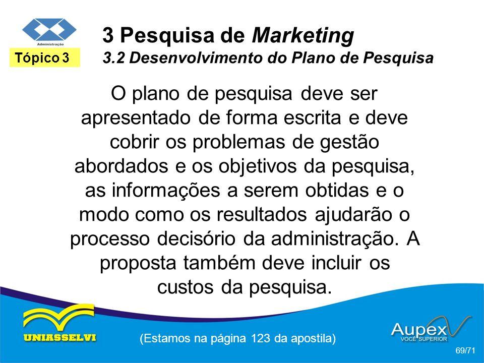 3 Pesquisa de Marketing 3.2 Desenvolvimento do Plano de Pesquisa