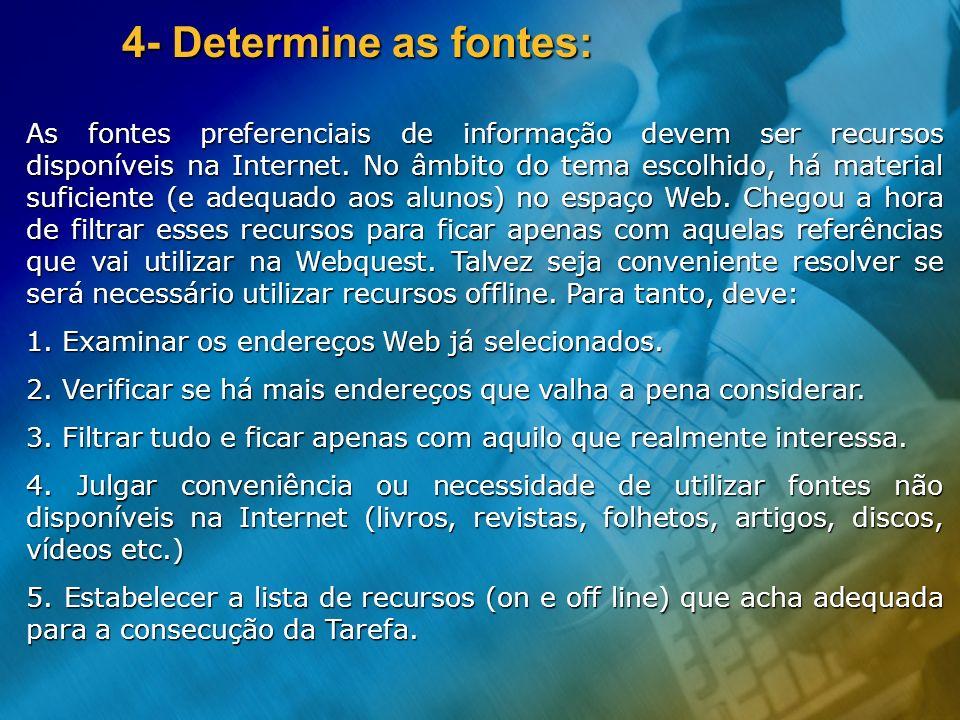 4- Determine as fontes: