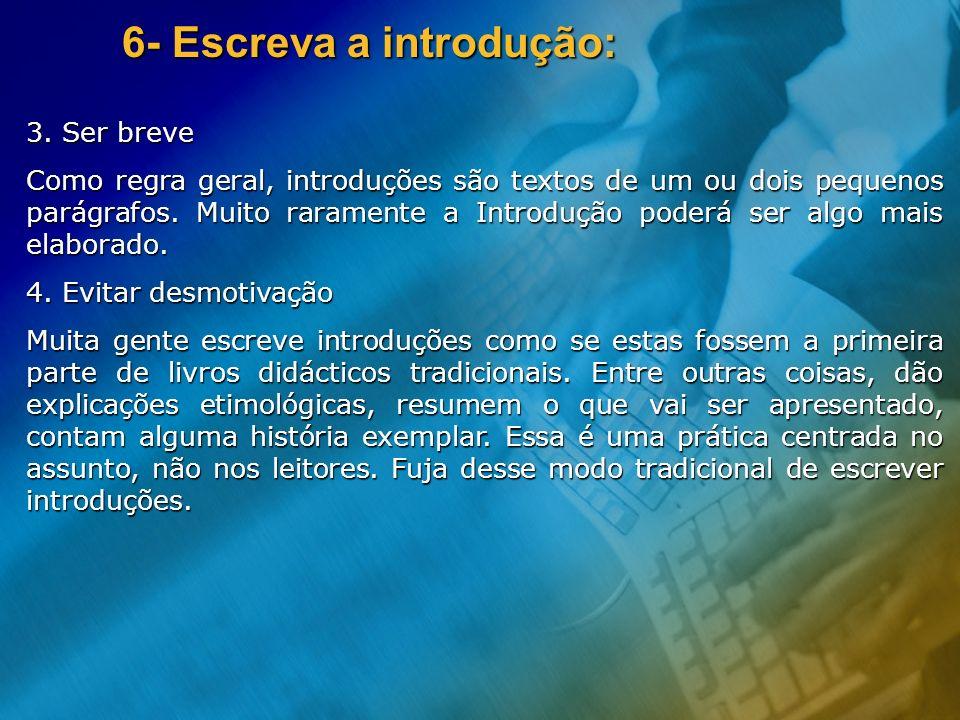 6- Escreva a introdução: