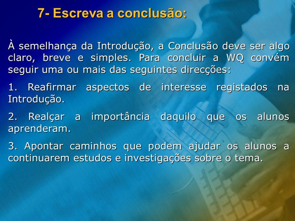 7- Escreva a conclusão: