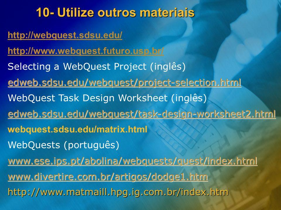 10- Utilize outros materiais