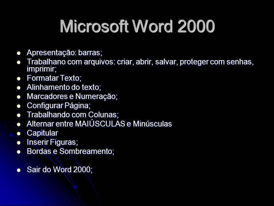 Microsoft Word 2000 Apresentação: barras;