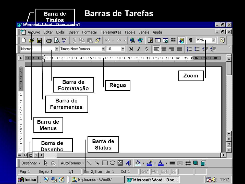 Barras de Tarefas Barra de Títulos Zoom Barra de Formatação Régua