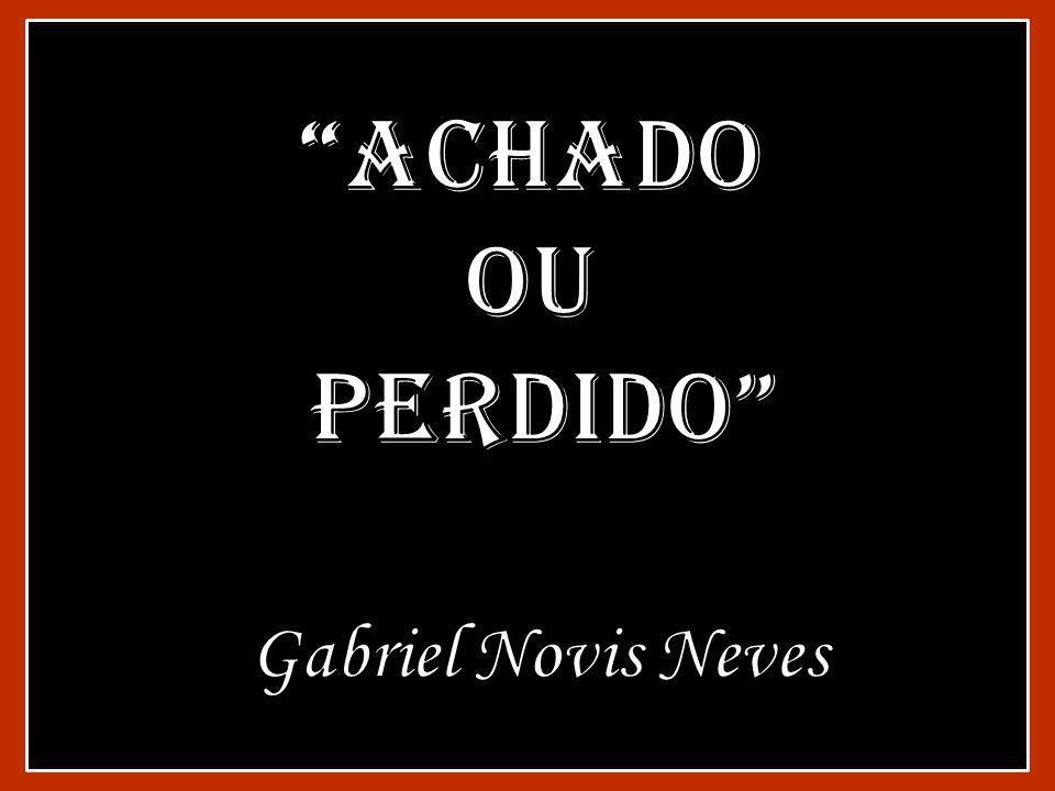 Achado ou perdido Gabriel Novis Neves