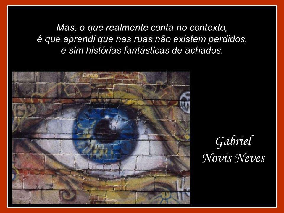 Gabriel Novis Neves Mas, o que realmente conta no contexto,