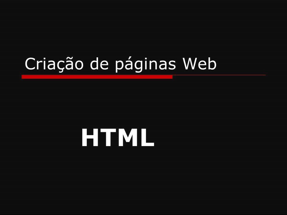 Criação de páginas Web HTML